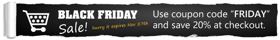 """Black Friday Sale - Enter """"FRIDAY"""" at checkout and save 20% on your order."""